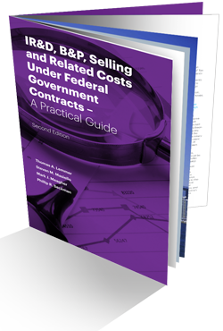 IR&D, B&P, Selling and Related Costs Under Federal Government Contracts - A Practical Guide