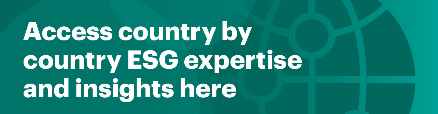 Access country by country ESG expertise and insights here