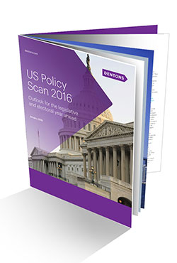 Dentons US Policy Scan 2016 booklet